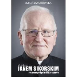 Z księdzem Janem Sikorskim rozmowy o życiu i Warszawie