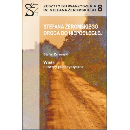 Stefana Żeromskiego droga niepodległej