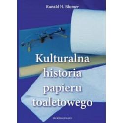 KULTURALNA HISTORIA PAPIERU TOALETOWEGO (DK MEDIA)