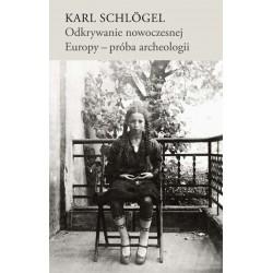 Odkrywanie nowoczesnej Europy - próba archeologii