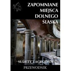 Zapomniane miejsca Dolnego Śląska Sudety Zachodnie NW