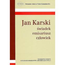 Jan Karski świadek emisariusz człowiek