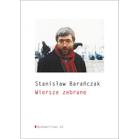 Wiersze zebrane Stanisław Barańczak wyd. 2019