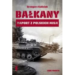 Bałkany Raport z polskich misji