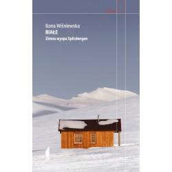 Białe Zimna wyspa Spitsbergen Wyd. 3 zmienione
