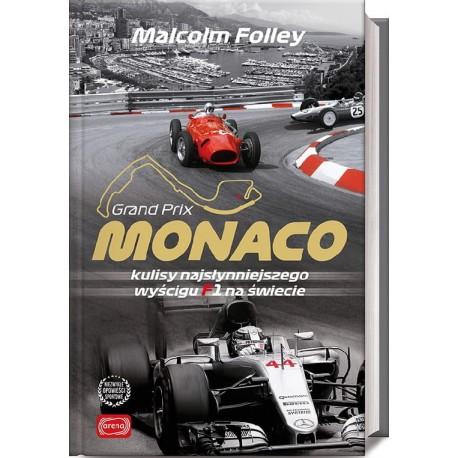 Monaco Kulisy najsłynniejszego wyścigu F1 na świecie