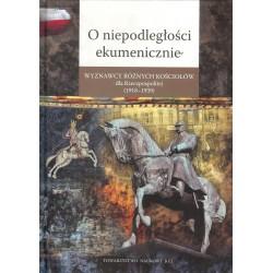 O niepodległości ekumenicznie.