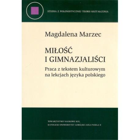 Miłość i gimnazjaliści. Praca z tekstem kulturowym na lekcjach języka polskiego