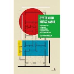System do mieszkania. Perspektywy do rozwoju dostępnego budownictwa mieszkaniowego
