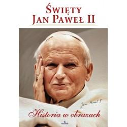 Święty Jan Paweł II Historia w obrazach