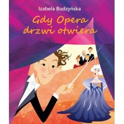 Gdy Opera drzwi otwiera