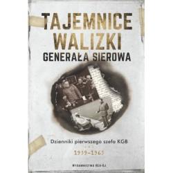 Tajemnice walizki generała Sierowa Dzienniki pierwszego szefa KGB 1939-1963