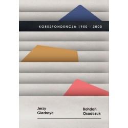 Korespondencja 1950-2000 Jerzy GiedroycBohdan  Osadczuk