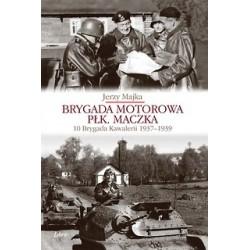 Brygada Motorowa płk. Maczka Wyd. 3 poprawione i uzupełnione