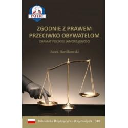 Zgodnie z prawem przeciwko obywatelom. Dramat polskiej samorządności