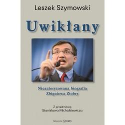 Uwikłany Nieautoryzowana biografia Zbigniewa Ziobry