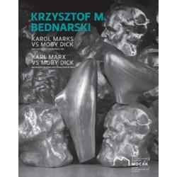 Krzysztof M. Bednarski. Karol Marks vs Moby Dick. Analiza formy i rozbiórka idei