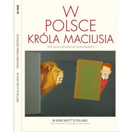 W Polsce króla Maciusia 100-lecie odzyskania niepodległosci