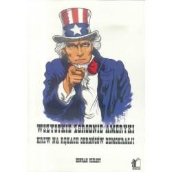 Wszystkie zbrodnie Ameryki Krew na rękach obrońców demokracji