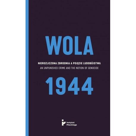 Wola 1944 Nierozliczona zbrodnia a pojęcie ludobójstwa
