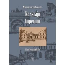 Na skraju Imperium i inne wspomnienia Wyd. V w tej edycji