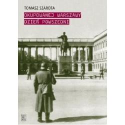 Okupowanej Warszawy dzień powszedni Wyd. IV rozszerzone