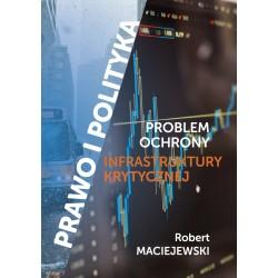 Prawo i polityka. Problem ochrony infrastruktury krytycznej