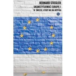 Ukonstytuować Europę. W świecie, który nie ma wstydu