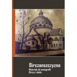 Birczanszczyzna. Materiały do monografii Birczy i okolic