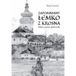 Zapomniany Łemko z Krosna. Modest Humecki lekarz, poeta, społecznik