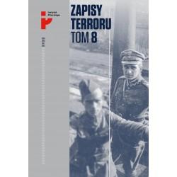 Zapisy Terroru. Tom 8. Polscy żołnierze w niewoli sowieckiej
