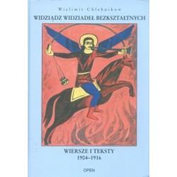 Widziądz widziadeł bezkształtnych. Wiersze i teksty 1904-1916