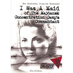 I Was A Maid of The Majdanek Concentration Camp's Commandant
