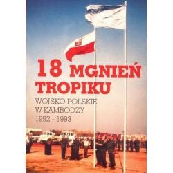 18 mgnień tropiku. Wojsko polskie w Kambodży  1992-1993
