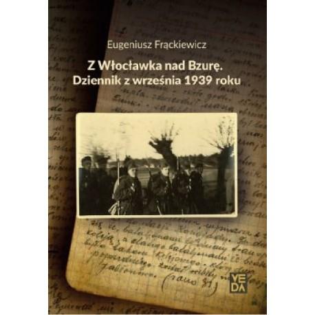 Z Włocławka nad Bzurę. Dziennik z września 1939 roku
