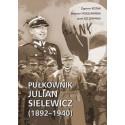 Pułkownik Julian Sielewicz (1892-1940)