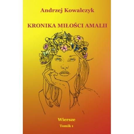 Kronika miłości Amalii. Wiersze Tomik 1