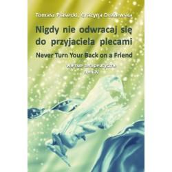 Nigdy nie odwracaj się do przyjaciela plecami. Wiersze terapeutyczne Tom IV