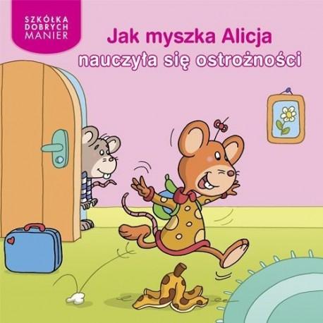 Jak myszka Alicja nauczyła się ostrożności