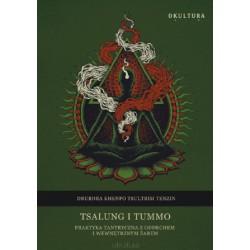Tsalung i Tummo. Praktyka tantryczna z oddechem i wewnętrzym żarem