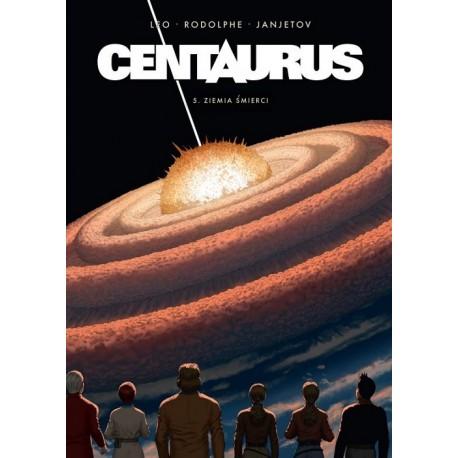 Centaurus 5 Ziemia śmierci