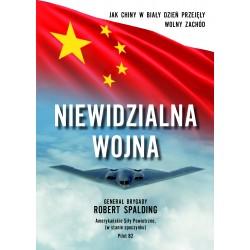 Niewidzialna Wojna. Jak Chiny w biały dzień przejęły Wolny Zachód