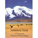 Jedwabny Szlak w fotografii Andrzeja Kotnowskiego CD