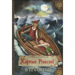 Kapitan Piszczel. Wyzwolenie