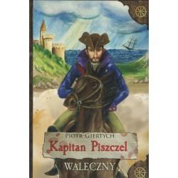 Kapitan Piszczel. Waleczny