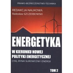 Energetyka w kierunku nowej polityki energetycznej t.2