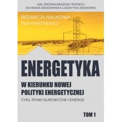 Energetyka w kierunku nowej polityki energetycznej t.1