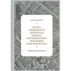 Artyści i rzemieślnicy artystyczni Gdańska, Prus Królewskich oraz Warmii epoki nowożytnej