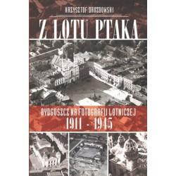 Z lotu ptaka. Bodgoszcz na fotografii lotniczej 1911-1945