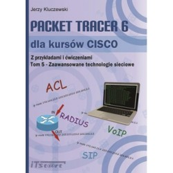 Packet Tracer 6 dla kursów CISCO. Tom 5